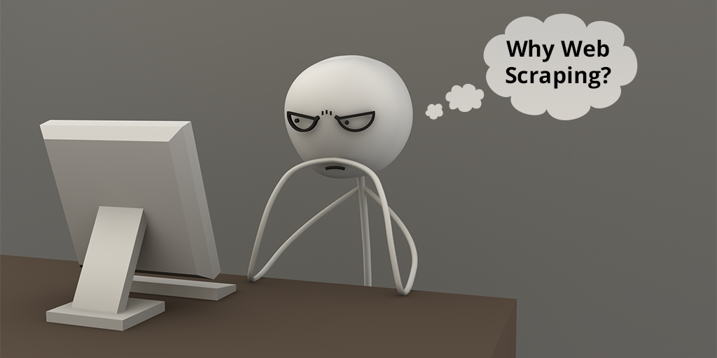 Why Web Scraping?
